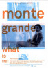 Poster: Monte Grande - What is Life?